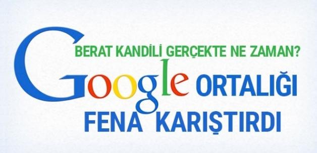 Google fena karıştırdı Berat Kandili gerçekte ne zaman dikkat!