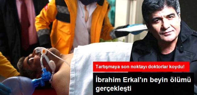 İbrahim Erkal'ın Beyin Ölümü Gerçekleşti