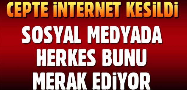 İnternet neden kesildi? Cep telefonu kullanıcıları sosyal medyada soruyor