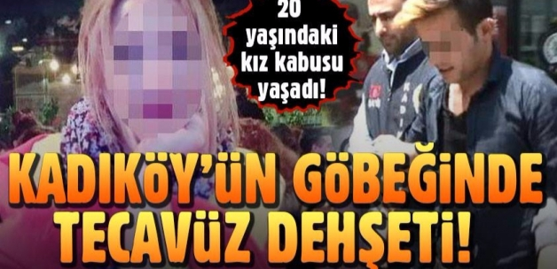 Kadıköy'ün göbeğinde tecavüz dehşeti!