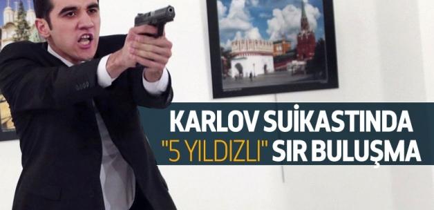"""Karlov suikastında """"5 yıldızlı"""" sır buluşma"""