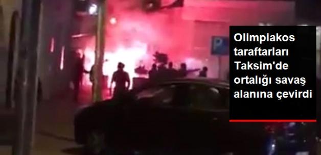 Olimpiakos Taraftarları Taksim'de Ortalığı Birbirine Kattı