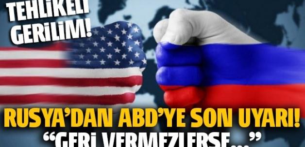 Rusya'dan ABD'ye son uyarı: Geri vermezlerse...