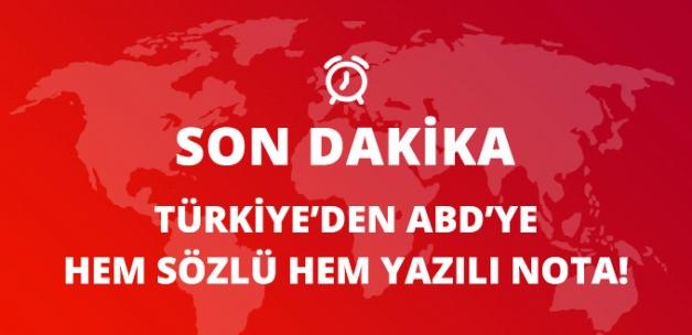 Son Dakika! Türkiye, ABD'ye Hem Sözlü Hem Yazılı Nota Verdi