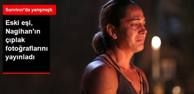 Survivor'ın Eski Yarışmacısı Nagihan'ın Çıplak Fotoğraflarını Eski Eşi Yayınladı