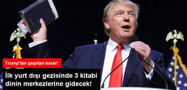 Trump İlk Yurt Dışı Gezisini 3 Büyük Dinin Merkezlerine Yapacak