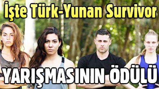 Türk-Yunan Survivor'ların yarışmasında ödül belli oldu! Yunan Survivor'da kimler yarışıyor?