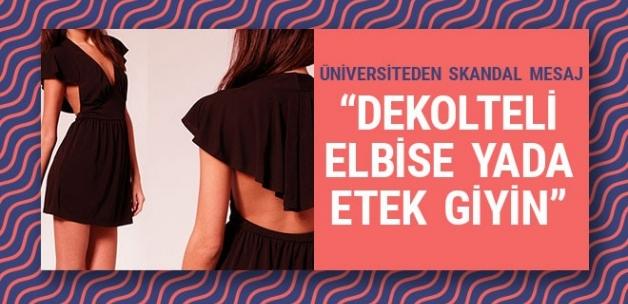 Üniversiteden skandal: 'Göğüs dekolteli elbise ya da etek giyin!'