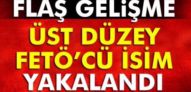ÜST DÜZEY FETÖ'CÜ İSİM YAKALANDI..