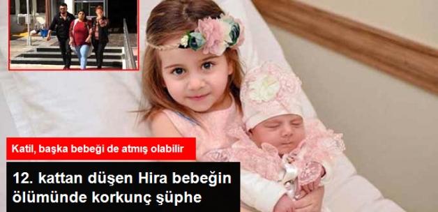 12. Kattan Düşen Hira Bebeğin Ölümünde Korkunç Şüphe: Katil, Başka Bebeği de Atmış Olabilir
