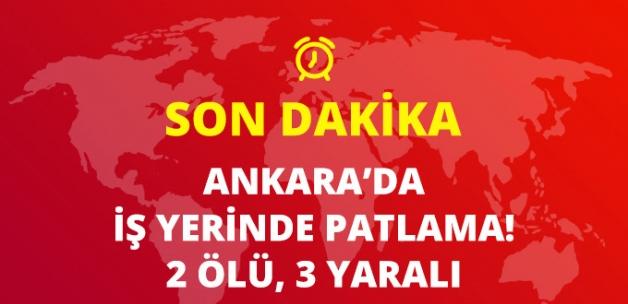 Ankara'da İş Yerinde Patlama: 2 Ölü, 3 Yaralı