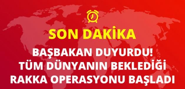 Başbakan Yıldırım Duyurdu: 2 Haziran Gecesi Rakka Operasyonu Başladı