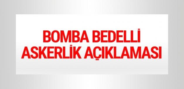 Bedelli askerlik mi çıkıyor bomba açıklama