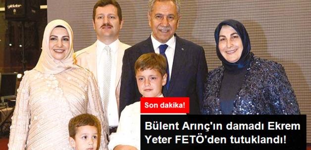 Bülent Arınç'ın Damadı Ekrem Yeter FETÖ Davasında Tutuklandı