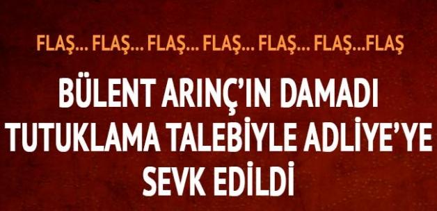 Bülent Arınç'ın damadı Ekrem Yeter FETÖ'den tutuklanma istemiyle mahkemeye sevk edildi