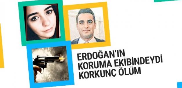 Erdoğan'ın koruma ekibindeydi korkunç ölüm