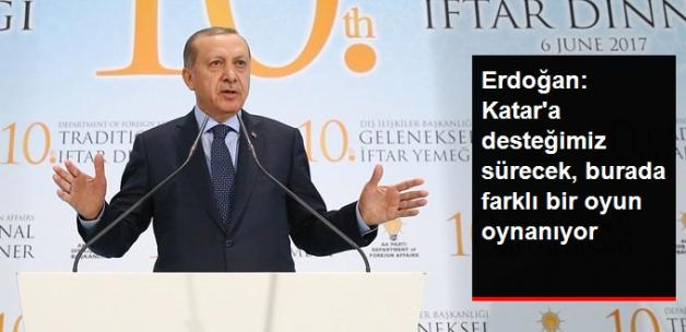 Erdoğan: Katar'a Desteğimiz Sürecek, Burada Farklı Bir Oyun Oynanıyor