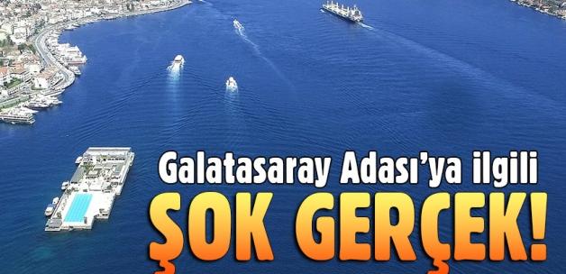 Galatasaray Adası ile ilgili şok gerçek!