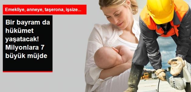Hükümetten Milyonlara 7 Müjde! 1 Milyon Gence İş , 720 Bin Taşerona Kadro, Anneye Yarım Mesai