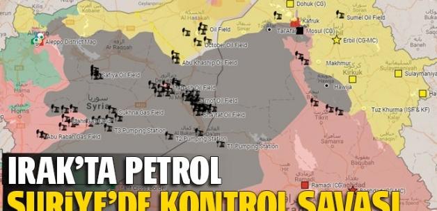 Irak'ta petrol Suriye'de kontrol savaşı
