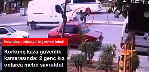 İzmir'deki Korkunç Kaza Güvenlik Kamerasında: İki Genç Kız Ağır Yaralandı