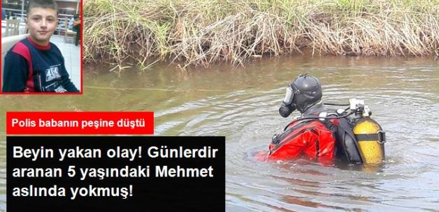 Kayıp Diye Aranan 5 Yaşındaki Mehmet, Meğer Hiç Yokmuş