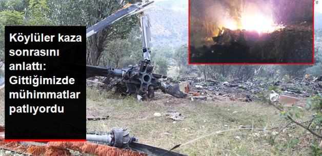 Köylüler Helikopter Kazasını Anlattı: Gittiğimizde Mühimmatlar Patlıyordu