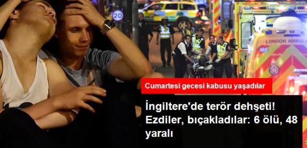 Londra'da Cumartesi Gecesi Terör Dehşeti: 6 Ölü, 48 Yaralı