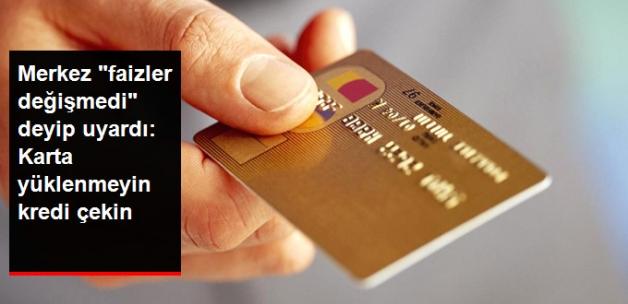Merkez 'Faizlerde Değişiklik Yok' Deyip Uyardı: Kredi Kartları Yerine Tüketici Kredilerine Başvurun