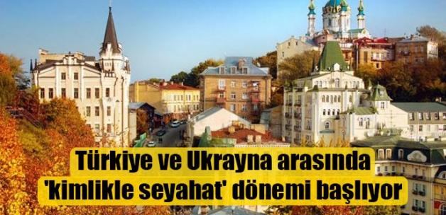 Türkiye-Ukrayna seyahatinde pasaporta gerek yok