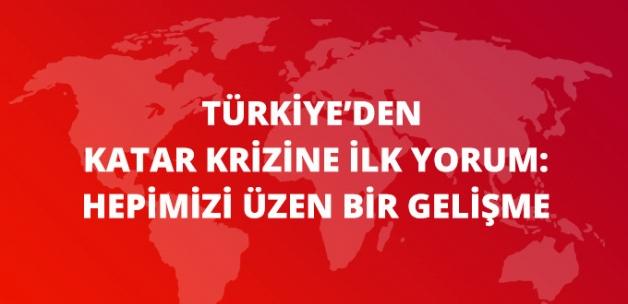 Türkiye'den Katar Krizine İlk Yorum: Üzen Bir Gelişme, Diyalog Devam Etmeli