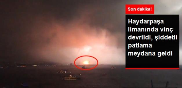 Haydarpaşa'da Vinç Devrildi, Limanda Büyük Bir Patlama Meydana Geldi
