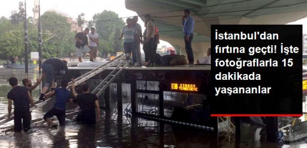İstanbul'dan Fırtına Geçti! İşte Fotoğraflarla 15 Dakikada Yaşananlar