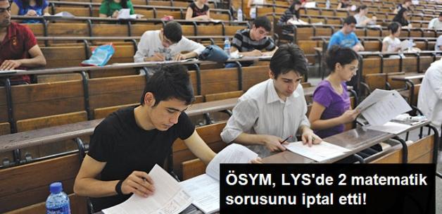 LYS Sonuçları Açıklandı, ÖSYM 2 Matematik Sorusunu İptal Etti