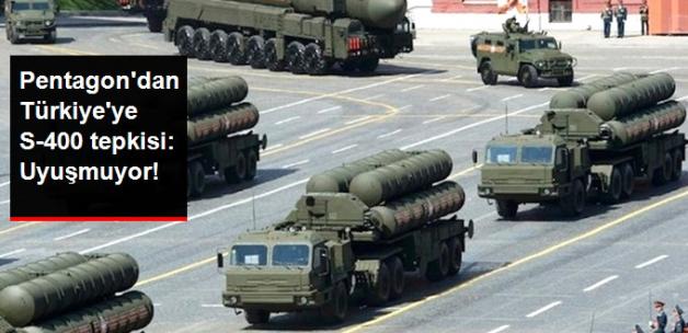 Pentagon, Türkiye'nin Rus S-400 Sistemlerini Satın Almasını Sıcak Bakmıyor