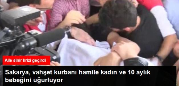 Sakarya Öldürülen Suriyeli Hamile Kadın ve 10 Aylık Bebeğini Uğurluyor