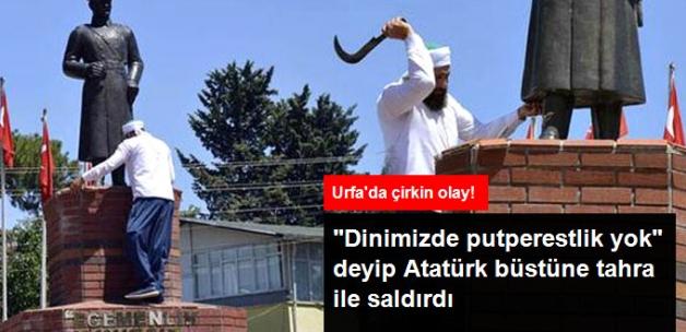 Şanlıurfa'da Seyyar Satıcı Atatürk Büstüne Tahra ile Saldırdı
