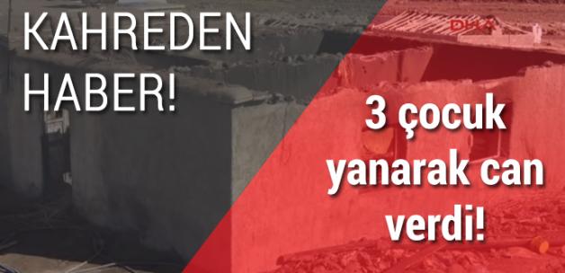 Şanlıurfa'dan acı haber! 3 çocuk yanarak can verdi!