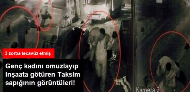 Taksim'deki Zorbalığın Görüntüleri! Genç Kadını Omzuna Atıp İnşaata Götürdüğü Anlar Kamerada