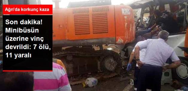Ağrı'da Vinç, Minibüsün Üzerine Düştü: 7 Ölü, 11 Yaralı