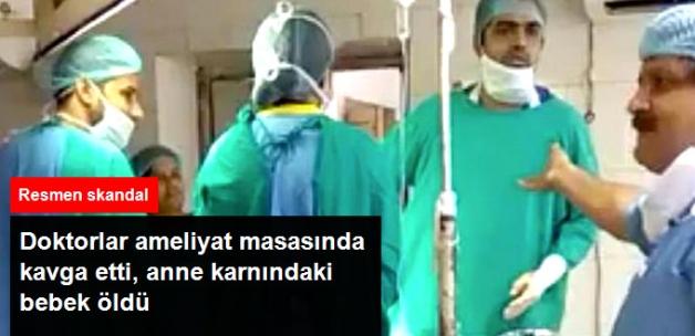 Ameliyat Masasındaki Doktor Kavgası Bebeği Öldürdü