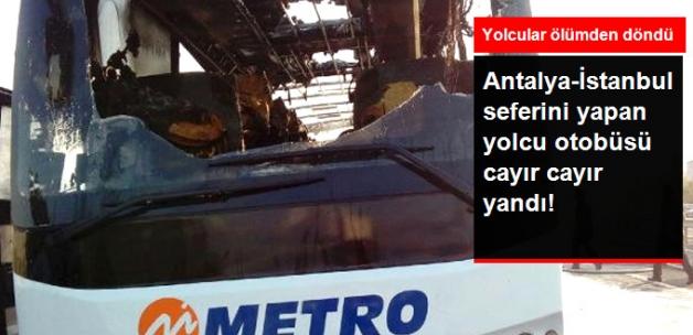 Antalya-İstanbul Seferini Yapan Yolcu Otobüsü Cayır Cayır Yandı!