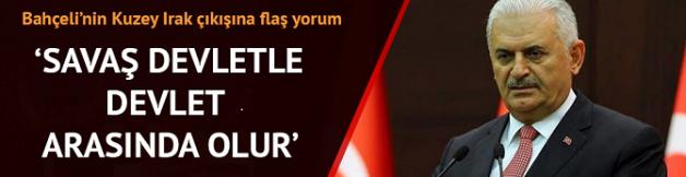 Başbakan'dan Bahçeli'nin K.Irak çıkışına ilk yorum: Savaş, devletle devlet arasında olur