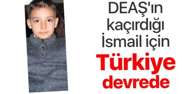 DEAŞ'ın kaçırdığı İsmail Türkiye devrede