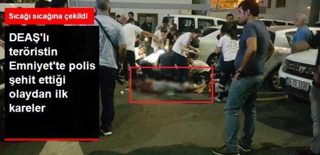DEAŞ'lı Teröristin Emniyette Bir Polisi Şehit Ettiği Olayın İlk Görüntüleri Geldi
