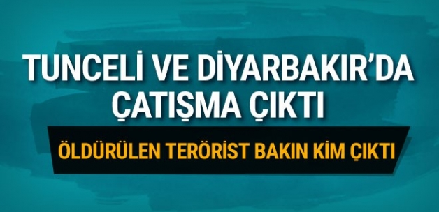 Diyarbakır ve Tunceli'de çatışma yaralılar var