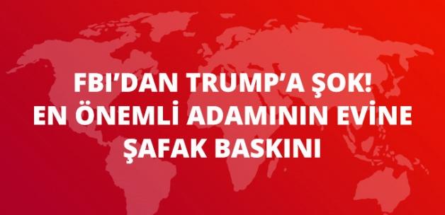 FBI'dan Trump'ın Kampanya Yöneticisinin Evine Şafak Baskını!