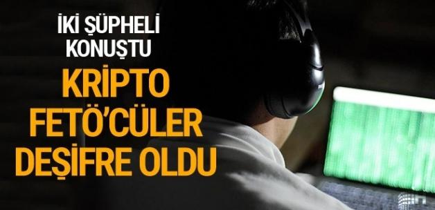 İki şüpheli konuştu kripto FETÖ'cüler deşifre oldu