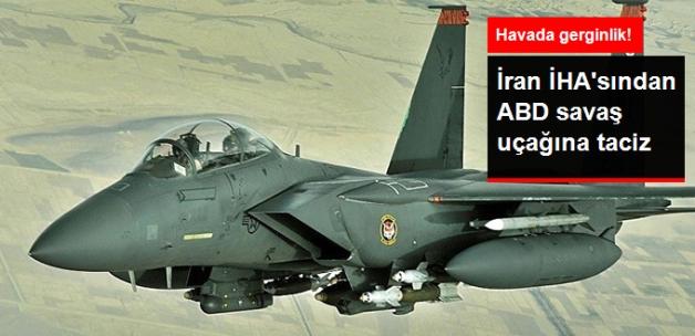 İran'a Ait İnsansız Hava Aracından ABD Savaş Uçağına Taciz!