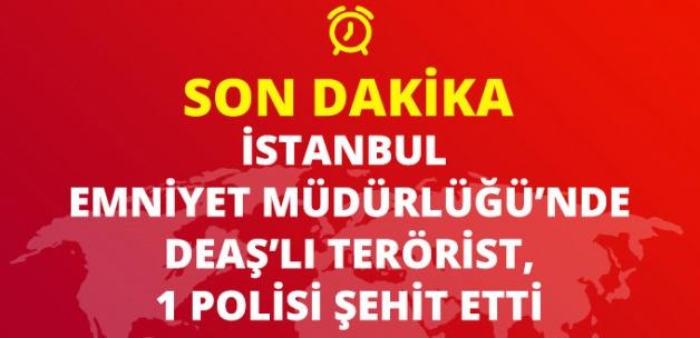 İstanbul Emniyet Müdürlüğü'nde bir terörist polis memurunu şehit etti